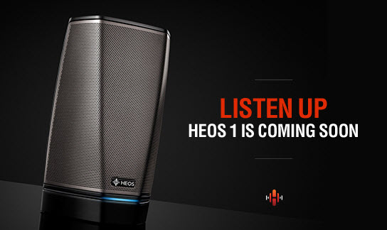Listen Up: HEOS 1 is Coming Soon