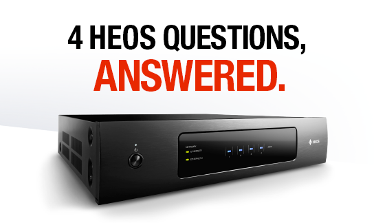 4 HEOS Questions, Answered.