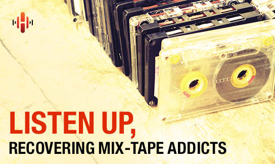 Attention, recovering mix-tape addicts: This one's for you.