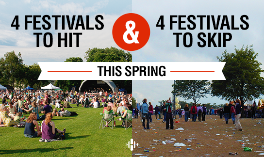 Feeling Festive? 4 Festivals to Hit & 4 to Skip this Spring